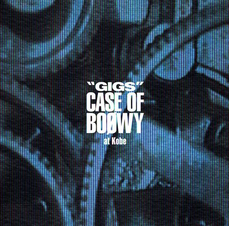 """GIGS"" CASE OF BOφWY at Kobe(提供写真)"