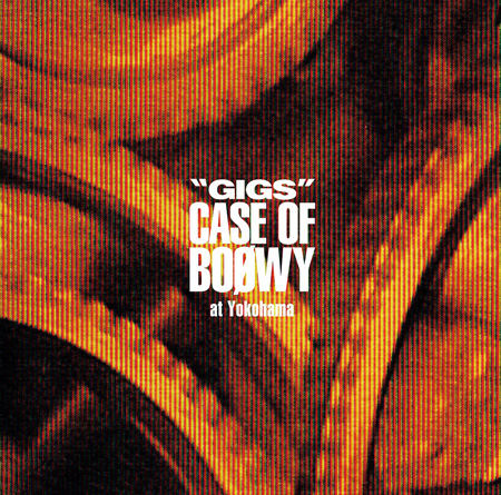 """""""GIGS"""" CASE OF BOφWY at Yokohama(提供写真)"""