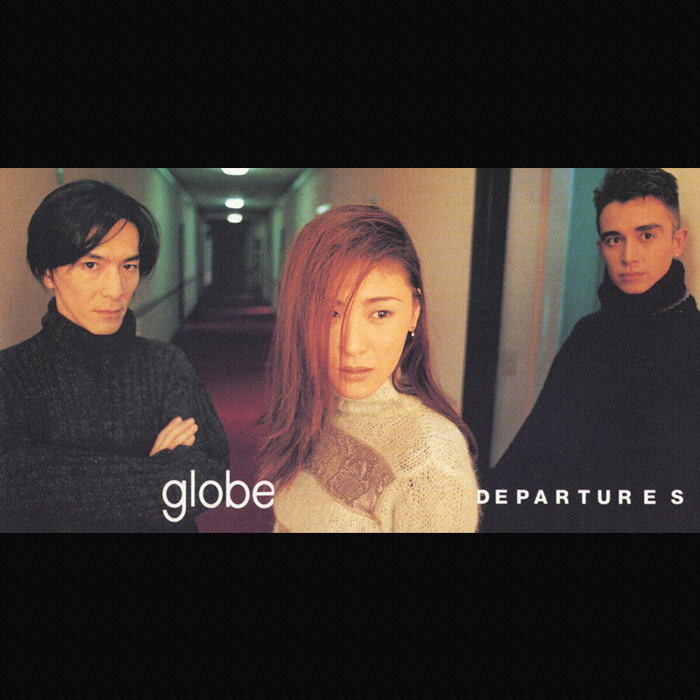 globe「DEPARTURES」
